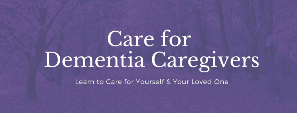 Dementia care for caregivers